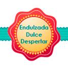 ENDULZADA DULCE DESPERTAR